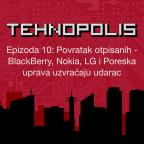 Tehnopolis, E10: Povratak otpisanih - BlackBerry, Nokia, LG i Poreska uprava uzvraćaju udarac