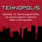 Tehnopolis, E12: Samsungova bitka sa samim sobom i izborna bitka u Tehnopolisu