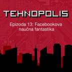 Tehnopolis, E13: Facebookova naučna fantastika