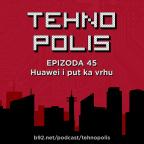 Tehnopolis 45: Huawei i put ka vrhu