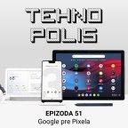 Tehnopolis 51: Google pre Pixela