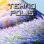 Tehnopolis 56: Huawei Mate 20 Pro
