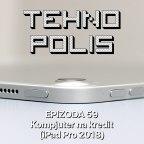 Tehnopolis 59: Kompjuter na kredit (iPad Pro 2018)
