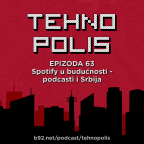 Tehnopolis 63: Spotify u budućnosti - podcasti i Srbija