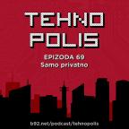 Tehnopolis 69: Samo privatno