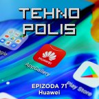 Tehnopolis 71: Huawei