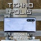 Tehnopolis 74: Huawei P30 Pro