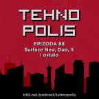 Tehnopolis 80: Surface Neo, Duo, X i ostalo