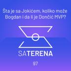 Sa terena 97: Koliko može Bogdan, šta je sa Jokićem i da li je Dončić MVP?