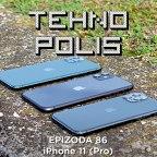 Tehnopolis 86: iPhone 11 (Pro)