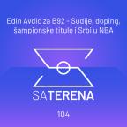 Sa terena 104: Edin Avdić za B92 - Sudije, doping, šampionske titule i Srbi u NBA