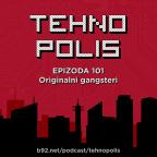 Tehnopolis 101: Originalni gangsteri