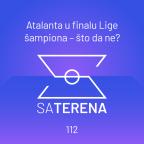 Sa terena 112: Atalanta u finalu Lige šampiona – što da ne?