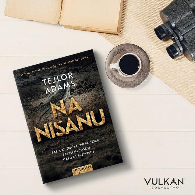 """""""Na nišanu"""": Novi roman Tejlora Adamsa, može biti vaš već danas!"""