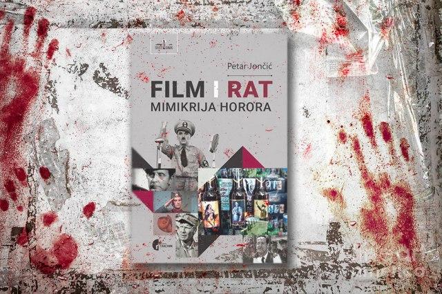 "Prikaz knjige ""Film i rat – mimikrija horora"" Petra Jončića: Sedma umetnost protiv Trećeg rajha"